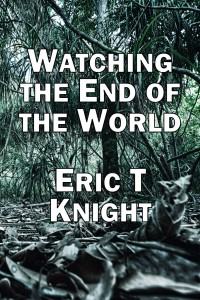 Watching the end of the world cover pic 3